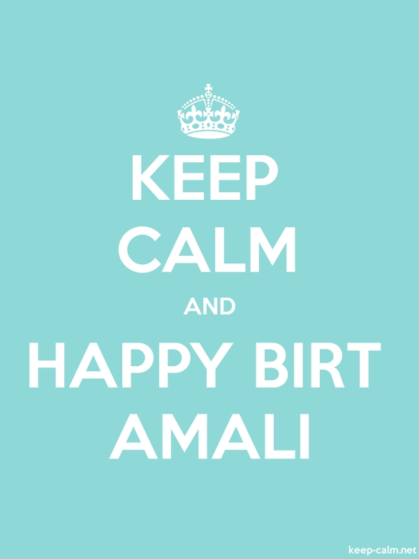 KEEP CALM AND HAPPY BIRT AMALI - white/lightblue - Default (600x800)