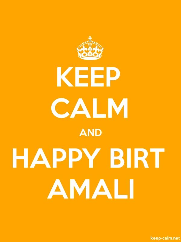 KEEP CALM AND HAPPY BIRT AMALI - white/orange - Default (600x800)