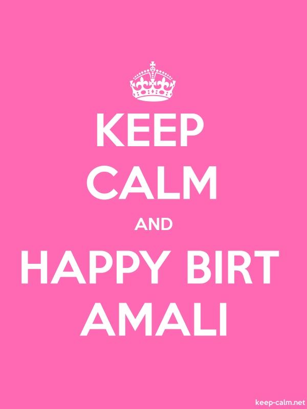KEEP CALM AND HAPPY BIRT AMALI - white/pink - Default (600x800)