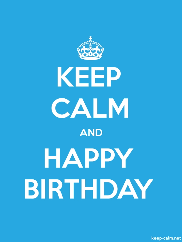 KEEP CALM AND HAPPY BIRTHDAY - white/blue - Default (600x800)