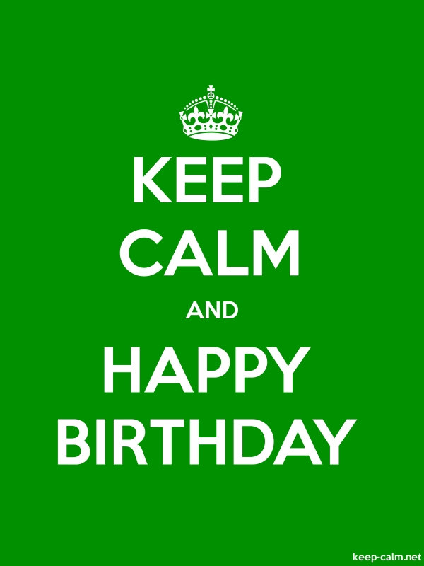 KEEP CALM AND HAPPY BIRTHDAY - white/green - Default (600x800)