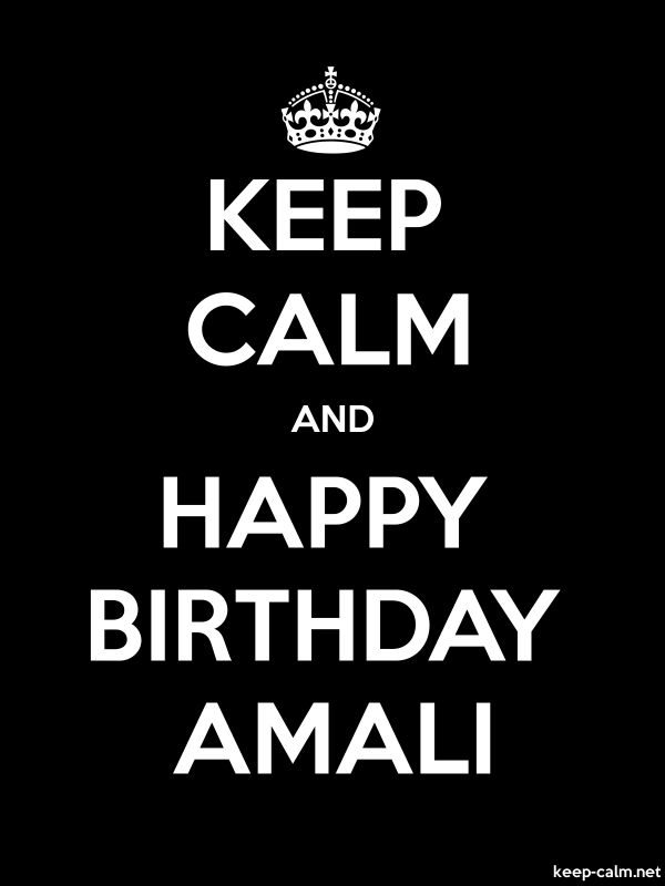 KEEP CALM AND HAPPY BIRTHDAY AMALI - white/black - Default (600x800)