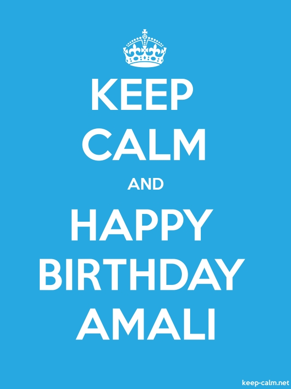 KEEP CALM AND HAPPY BIRTHDAY AMALI - white/blue - Default (600x800)