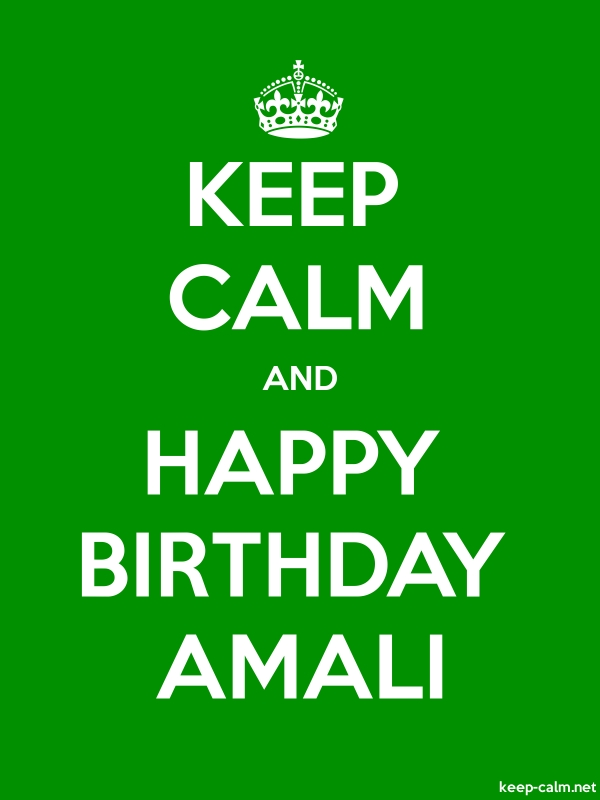 KEEP CALM AND HAPPY BIRTHDAY AMALI - white/green - Default (600x800)