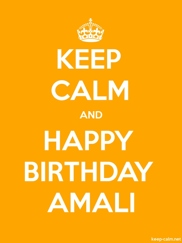KEEP CALM AND HAPPY BIRTHDAY AMALI - white/orange - Default (600x800)