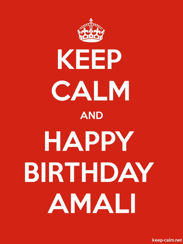 KEEP CALM AND HAPPY BIRTHDAY AMALI - white/red - Default (600x800)