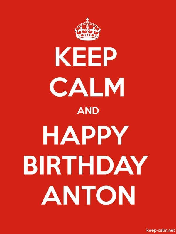 KEEP CALM AND HAPPY BIRTHDAY ANTON - white/red - Default (600x800)