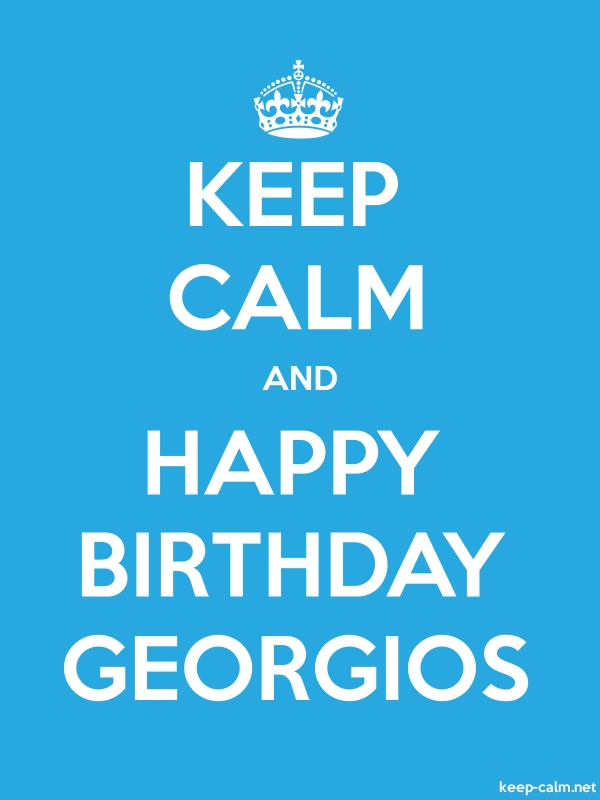 KEEP CALM AND HAPPY BIRTHDAY GEORGIOS - white/blue - Default (600x800)