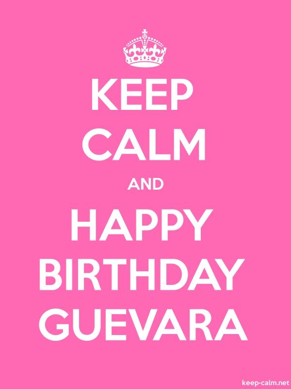 KEEP CALM AND HAPPY BIRTHDAY GUEVARA - white/pink - Default (600x800)