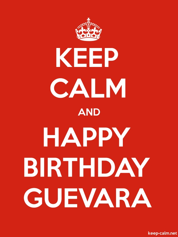 KEEP CALM AND HAPPY BIRTHDAY GUEVARA - white/red - Default (600x800)