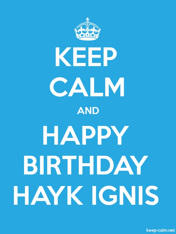 KEEP CALM AND HAPPY BIRTHDAY HAYK IGNIS - white/blue - Default (600x800)