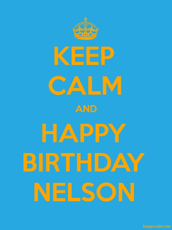 KEEP CALM AND HAPPY BIRTHDAY NELSON - orange/blue - Default (600x800)