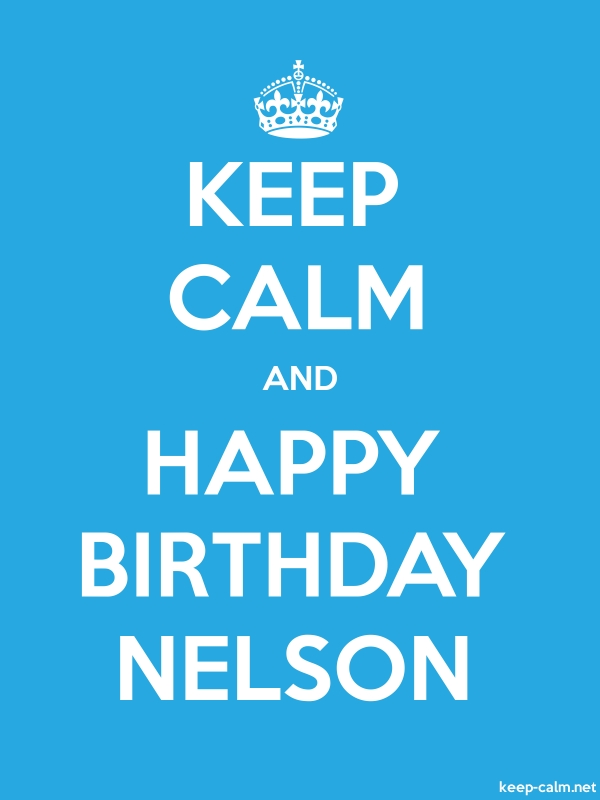 KEEP CALM AND HAPPY BIRTHDAY NELSON - white/blue - Default (600x800)