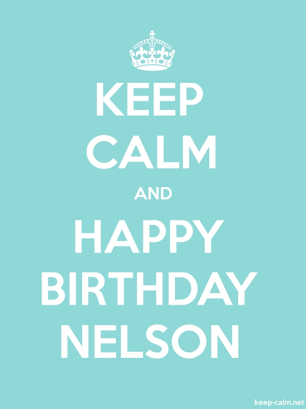 KEEP CALM AND HAPPY BIRTHDAY NELSON - white/lightblue - Default (600x800)