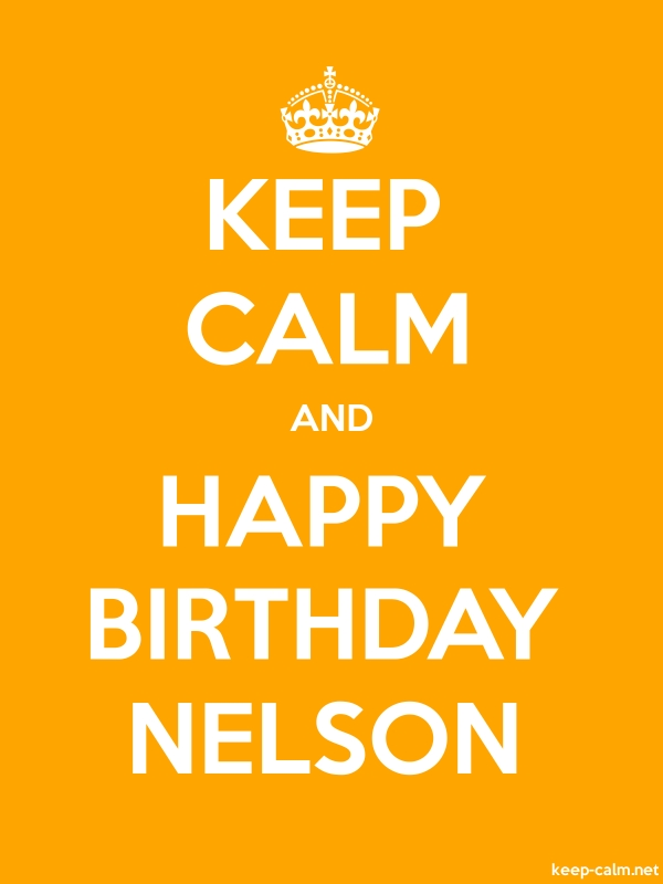 KEEP CALM AND HAPPY BIRTHDAY NELSON - white/orange - Default (600x800)