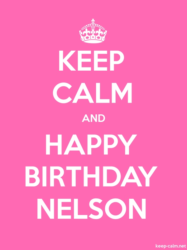 KEEP CALM AND HAPPY BIRTHDAY NELSON - white/pink - Default (600x800)
