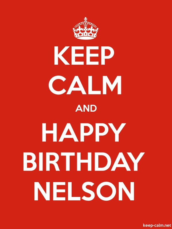 KEEP CALM AND HAPPY BIRTHDAY NELSON - white/red - Default (600x800)