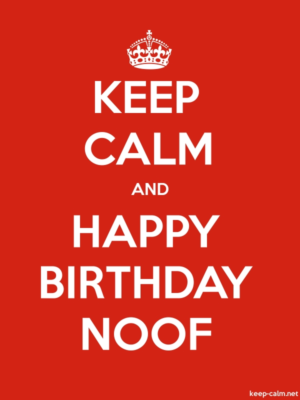 KEEP CALM AND HAPPY BIRTHDAY NOOF - white/red - Default (600x800)