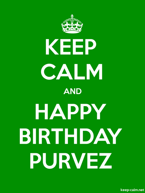 KEEP CALM AND HAPPY BIRTHDAY PURVEZ - white/green - Default (600x800)