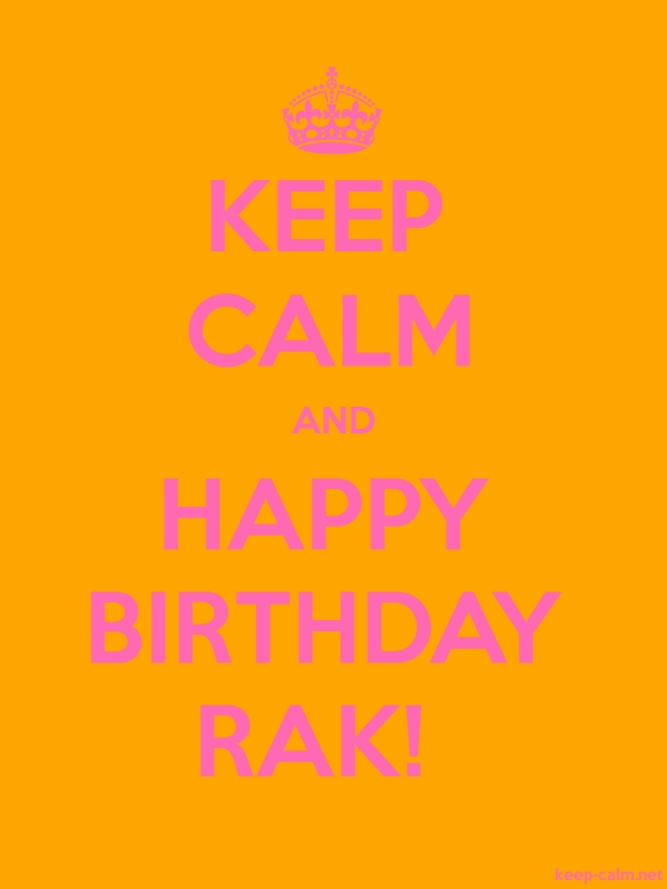 KEEP CALM AND HAPPY BIRTHDAY RAK! - pink/orange - Default (600x800)