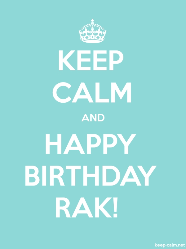 KEEP CALM AND HAPPY BIRTHDAY RAK! - white/lightblue - Default (600x800)