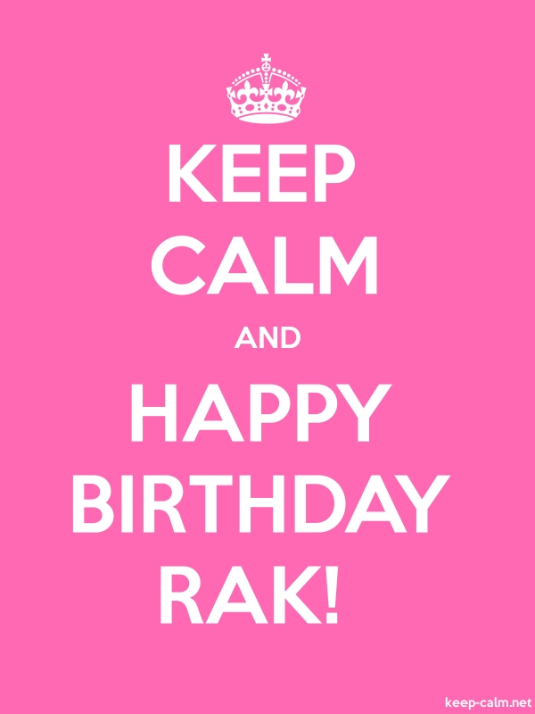 KEEP CALM AND HAPPY BIRTHDAY RAK! - white/pink - Default (600x800)