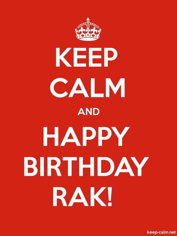KEEP CALM AND HAPPY BIRTHDAY RAK! - white/red - Default (600x800)