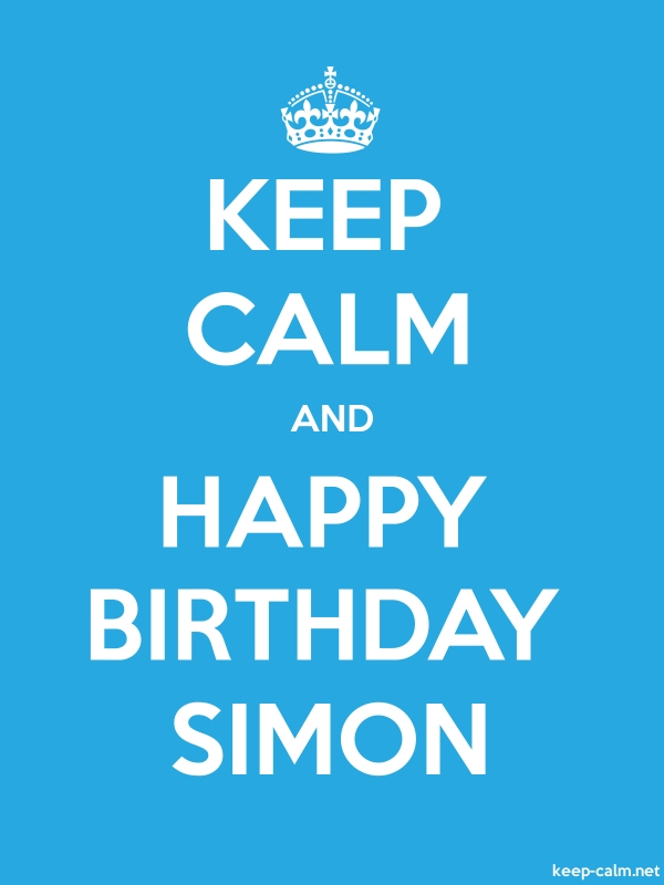 KEEP CALM AND HAPPY BIRTHDAY SIMON - white/blue - Default (600x800)