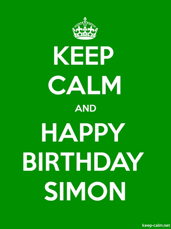 KEEP CALM AND HAPPY BIRTHDAY SIMON - white/green - Default (600x800)