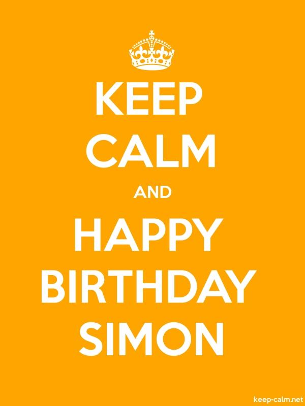KEEP CALM AND HAPPY BIRTHDAY SIMON - white/orange - Default (600x800)