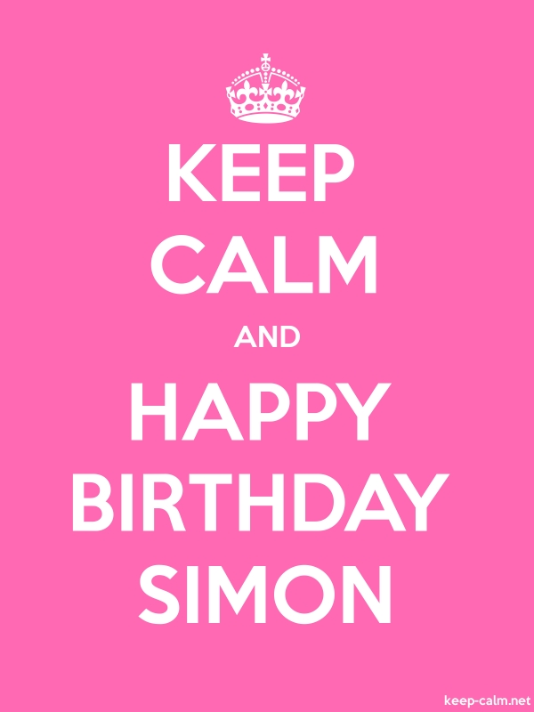 KEEP CALM AND HAPPY BIRTHDAY SIMON - white/pink - Default (600x800)