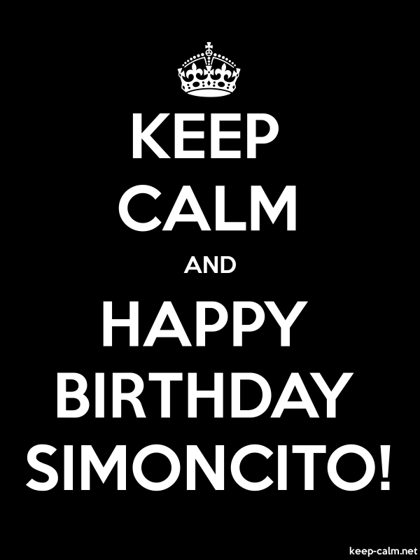 KEEP CALM AND HAPPY BIRTHDAY SIMONCITO! - white/black - Default (600x800)