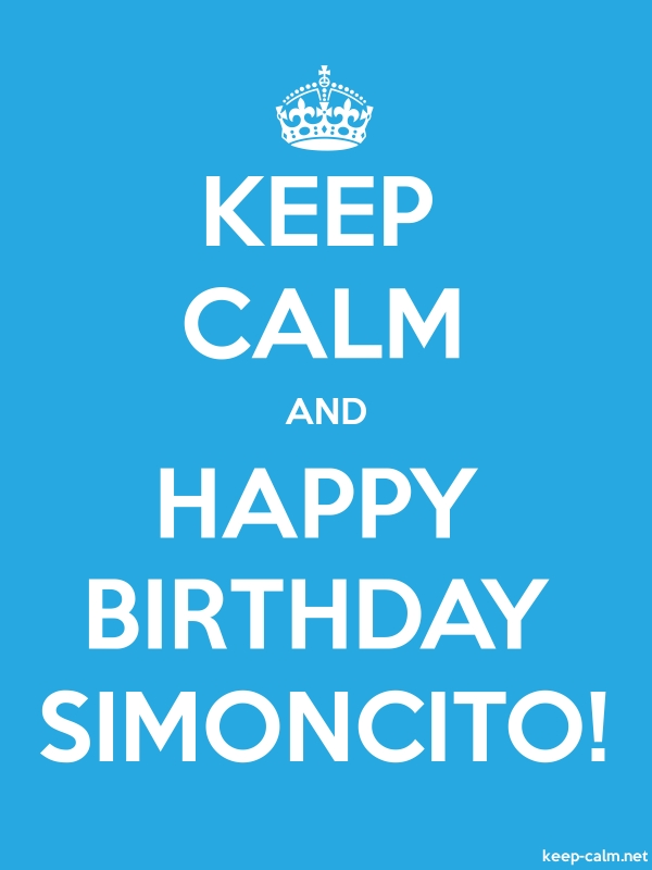 KEEP CALM AND HAPPY BIRTHDAY SIMONCITO! - white/blue - Default (600x800)