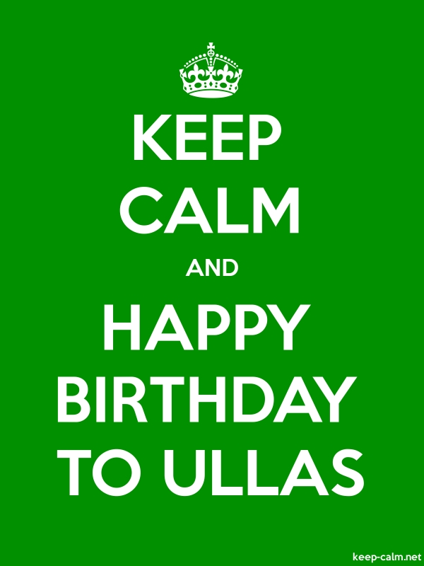 KEEP CALM AND HAPPY BIRTHDAY TO ULLAS - white/green - Default (600x800)