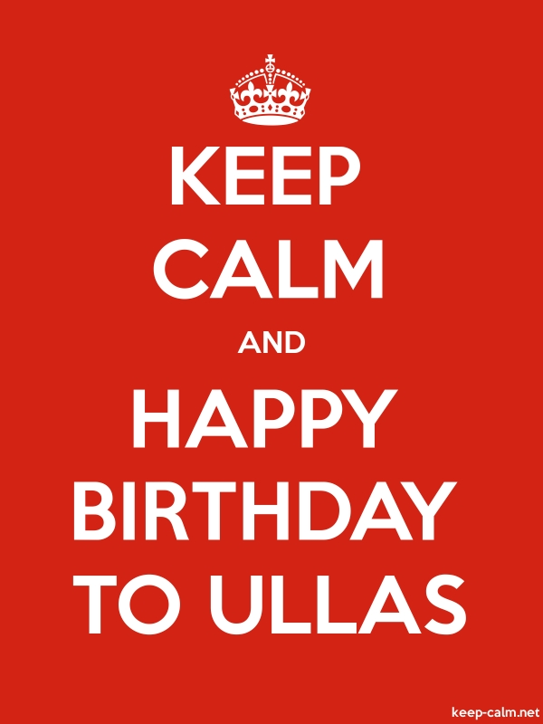 KEEP CALM AND HAPPY BIRTHDAY TO ULLAS - white/red - Default (600x800)