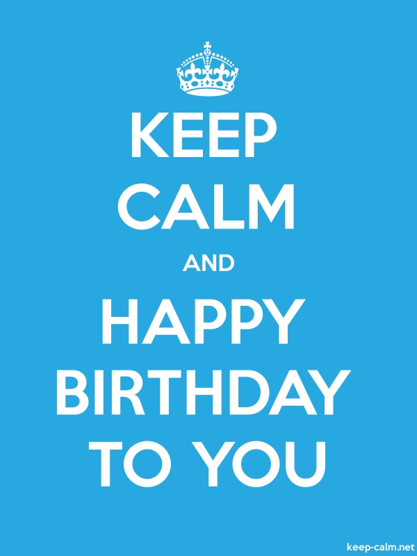 KEEP CALM AND HAPPY BIRTHDAY TO YOU - white/blue - Default (600x800)
