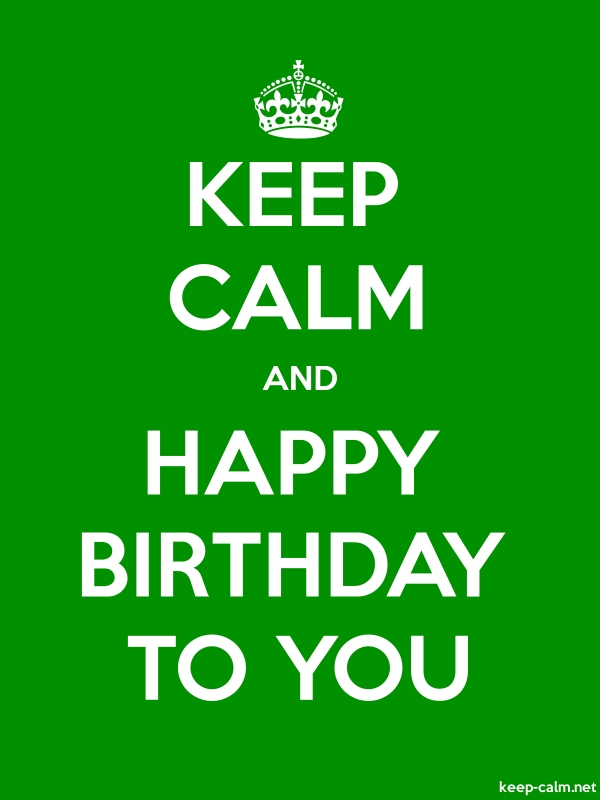 KEEP CALM AND HAPPY BIRTHDAY TO YOU - white/green - Default (600x800)