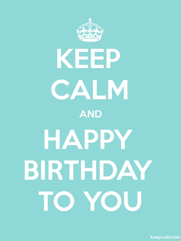 KEEP CALM AND HAPPY BIRTHDAY TO YOU - white/lightblue - Default (600x800)