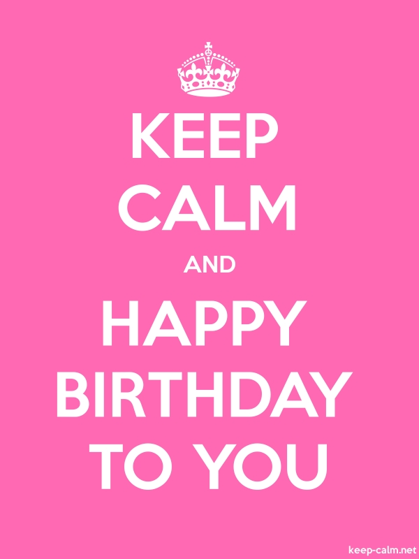 KEEP CALM AND HAPPY BIRTHDAY TO YOU - white/pink - Default (600x800)