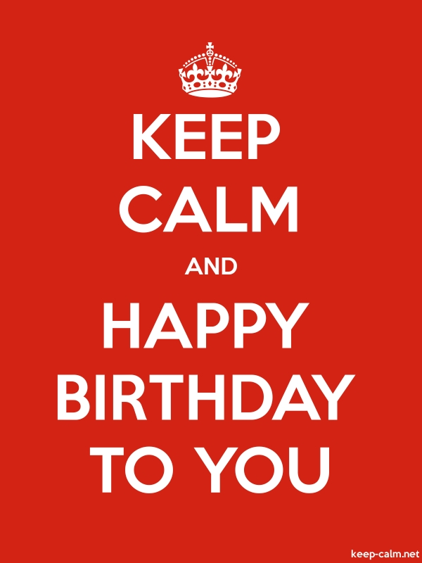 KEEP CALM AND HAPPY BIRTHDAY TO YOU - white/red - Default (600x800)