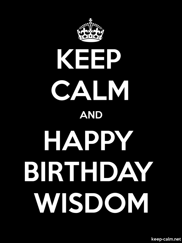 KEEP CALM AND HAPPY BIRTHDAY WISDOM - white/black - Default (600x800)