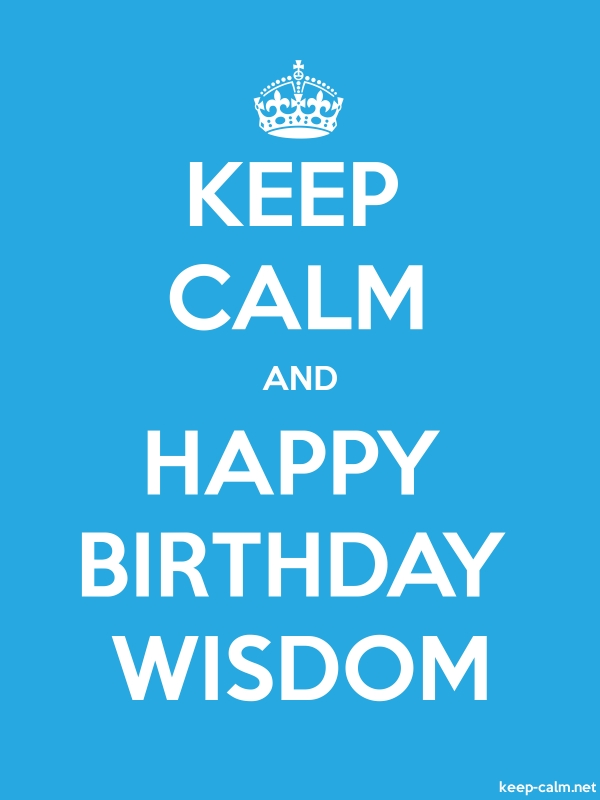KEEP CALM AND HAPPY BIRTHDAY WISDOM - white/blue - Default (600x800)