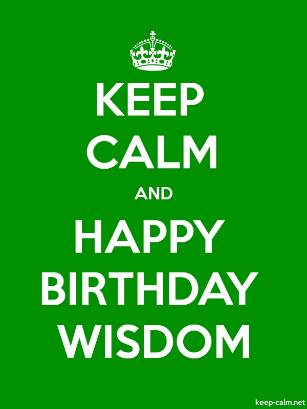 KEEP CALM AND HAPPY BIRTHDAY WISDOM - white/green - Default (600x800)