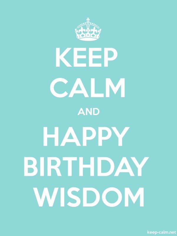 KEEP CALM AND HAPPY BIRTHDAY WISDOM - white/lightblue - Default (600x800)