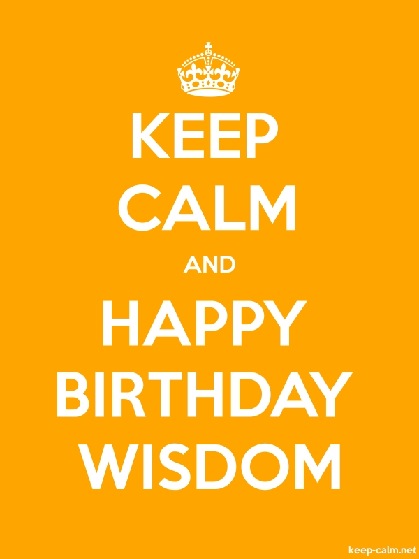 KEEP CALM AND HAPPY BIRTHDAY WISDOM - white/orange - Default (600x800)