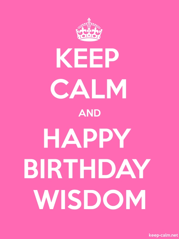 KEEP CALM AND HAPPY BIRTHDAY WISDOM - white/pink - Default (600x800)