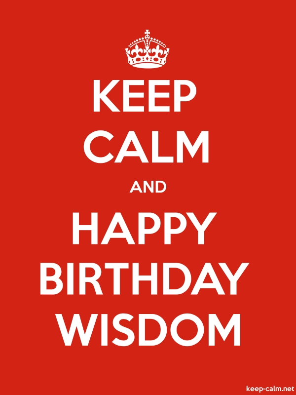 KEEP CALM AND HAPPY BIRTHDAY WISDOM - white/red - Default (600x800)