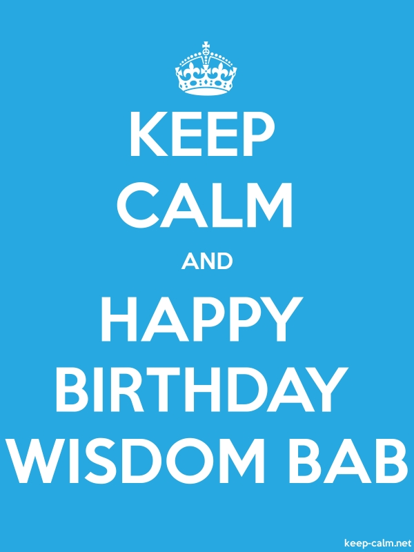 KEEP CALM AND HAPPY BIRTHDAY WISDOM BAB - white/blue - Default (600x800)