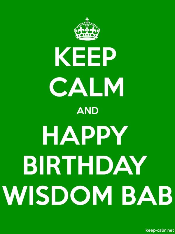 KEEP CALM AND HAPPY BIRTHDAY WISDOM BAB - white/green - Default (600x800)