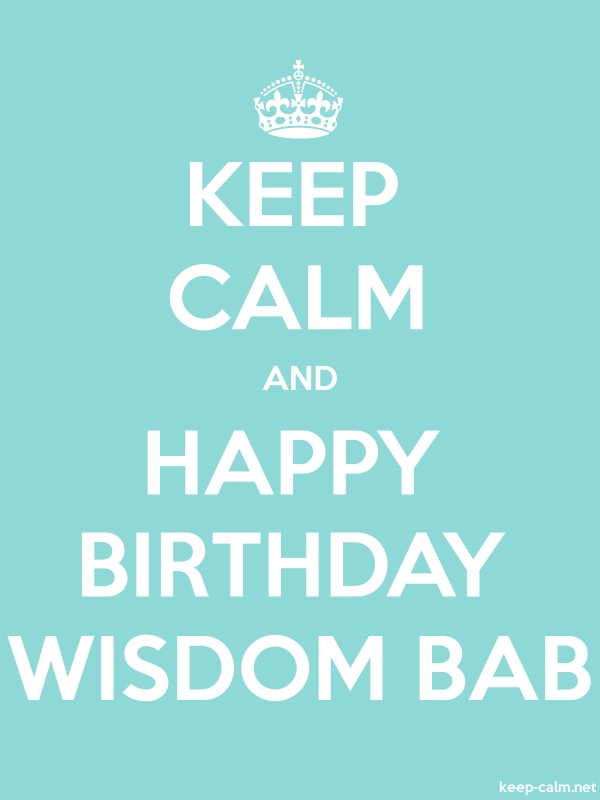 KEEP CALM AND HAPPY BIRTHDAY WISDOM BAB - white/lightblue - Default (600x800)